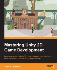Mastering Unity 2D Game Development Cover